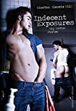 Indecent Exposures: Gay Erotic Stories
