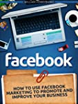 Facebook: How To Use Facebook Marketi...