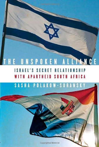 The Unspoken Alliance: Israel's Secret Relationship with Apartheid South Africa PDF