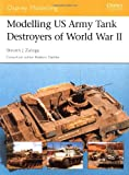 Modelling US Army Tank Destroyers of World War II (Modelling Guides)