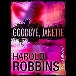 Goodbye, Janette | Harold Robbins