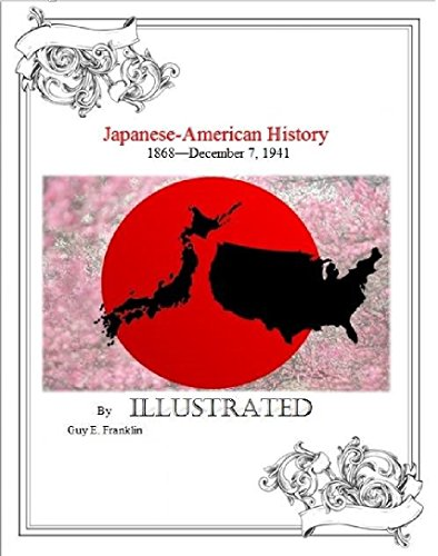 Japanese-American History 1868—December 7, 1941 (English Edition)