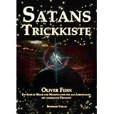 """Satans Trickkiste: Ein Kurs in Magie und Manipulation f�r alle Lebenslagen mit unz�hligen �bungenvon """"Oliver Fehn"""""""