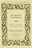 The Merit of Our Mothers: A Bilingual Anthology of Jewish Women's Prayers (Jewish Perspectives)