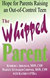 img - for The Whipped Parent: Hope for Parents Raising an Out-of-Control Teen by MSW, CSW, Kimberly Abraham (2003-04-01) book / textbook / text book