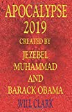 img - for Apocalypse 2019: Created by Jezebel, Muhammad, and Barack Obama book / textbook / text book