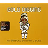 Gold Digging As Sampled By Mary J. Blige