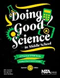 Doing Good Science in Middle School, Expanded 2nd Edition - A Practical STEM Guide - PB183E2
