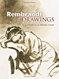 Rembrandt Drawings: 116 Masterpieces in Original Color (Dover Fine Art, History of Art) (0486461491) by Rembrandt