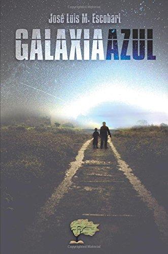 Galaxia Azul  [Escobari, Jose Luis] (Tapa Blanda)