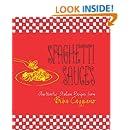 Spaghetti Sauces: Authentic Italian Recipes from Biba Caggiano
