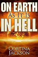 On Earth As It Is In Hell