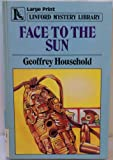 Face to the Sun (Linford Mystery Library) (0708970257) by Household, Geoffrey