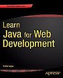 Learn Java for Web Development: Modern Java Web Development (Learn Apress)