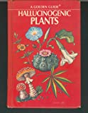 img - for Hallucinogenic Plants (A Golden Guide) book / textbook / text book