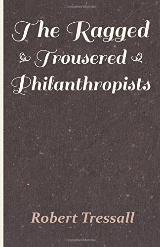 The Ragged Trousered Philanthropists by Robert Tressall (2014-08-20)