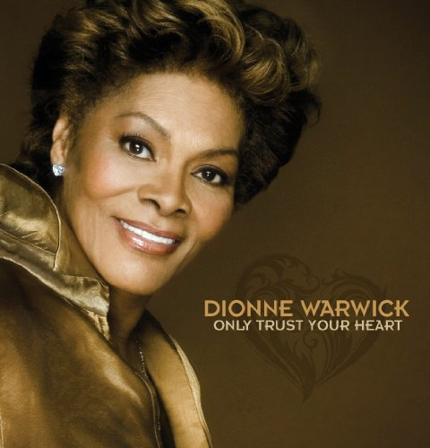Dionne Warwick - Only Trust Your Heart - Zortam Music