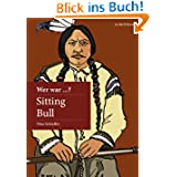 Wer war Sitting Bull?
