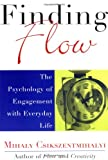 Finding Flow: The Psychology of Engagement With Everyday Life (0465024114) by Csikszentmihalyi, Mihaly