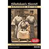 Shotokan's Secret�Expanded Edition: The Hidden Truth Behind Karate's Fighting Origins (With New Material) ~ Bruce D. Clayton PhD