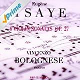 Eugène Ysaÿe - 6 Violin Sonatas Op. 27
