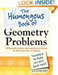 The Humongous Book of Geometry Proble...