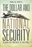 img - for The Dollar and National Security: The Monetary Component of Hard Power book / textbook / text book