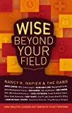 img - for Wise Beyond Your Field: How Creative Leaders Out Innovate to Out Perform book / textbook / text book