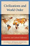 Civilizations and World Order: Geopolitics and Cultural Difference (Global Encounters: Studies in Comparative Political Theory)