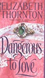 Dangerous to Love (055356787X) by Thornton, Elizabeth