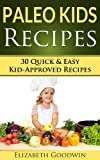 img - for Paleo Kids Recipes: 30 Quick & Easy Kid-Approved Gluten Free Recipes book / textbook / text book