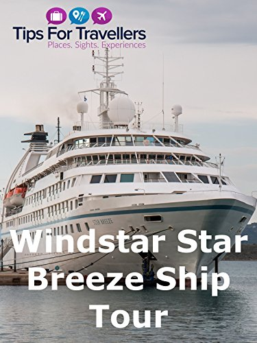 Clip: Windstar Star Breeze Cruise Ship Tour