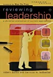 img - for Reviewing Leadership: A Christian Evaluation of Current Approaches (Engaging Culture) book / textbook / text book
