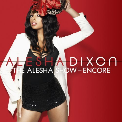 The Alesha Show: The Encore by Alesha Dixon (2009) Audio CD