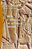 Mito y tragedia en la Grecia Antigua/ Myth and Tragedy in Ancient Greece (Origenes/ Origins) (Spanish Edition)