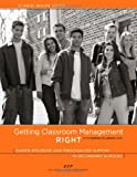Getting Classroom Management RIGHT: Guided Discipline and Personalized Support in Secondary Schools (In the Partners in Learning Series)