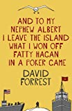 And To My Nephew Albert I Leave The Island What I Won Off Fatty Hagan In A Poker Game (English Edition)