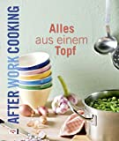 : After work cooking. Alles aus einem Topf