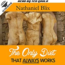 The Only Diet That Always Works (       UNABRIDGED) by Nathaniel Blix Narrated by Ted Gould