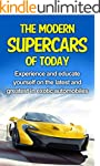The Modern Supercars of Today: Experi...