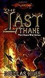 The Last Thane (Dragonlance Chaos Wars, Vol. 1) (0786911727) by Niles, Douglas