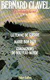 echange, troc Bernard Clavel - Les colonnes du ciel : La femme de guerre - Marie bon pain - Compagnons du Nouveau-Monde