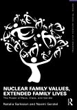 Nuclear Family Values, Extended Family  Lives: The Power of Race, Class, and Gender (Framing 21st Century Social Issues)