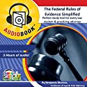 The Federal Rules of Evidence Simplified!: Perfect Study Tool for Every Law Student & Practicing Attorney Audiobook by Benjamin Morton Narrated by Deaver Brown