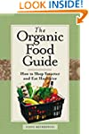The Organic Food Guide: How to Shop S...