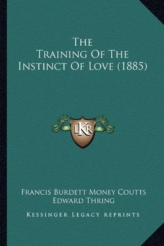 The Training of the Instinct of Love (1885)