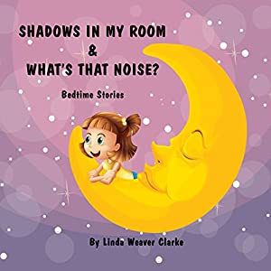 Shadows in My Room & What's That Noise? Audiobook
