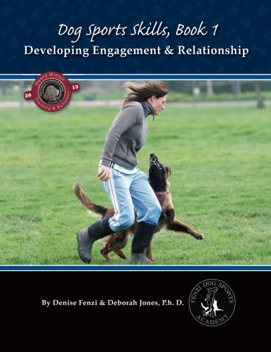 Dog Sports Skills: Developing Engagement and Relationship