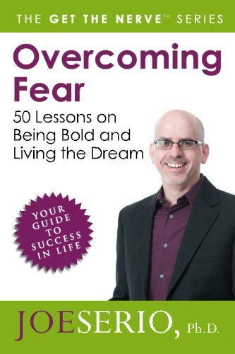 Overcoming Fear: 50 Lessons on Being Bold and Living the Dream Get the Nerve) PDF Download Free