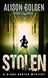 Book cover image for Stolen (A Diana Hunter Mystery Book 3)